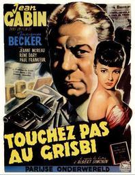 Touchez pas au grisbi / Jacques Becker, réal. | Becker, Jacques. Auteur. Metteur en scène ou réalisateur