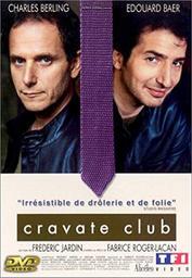 Cravate club / Un film de Frédéric Jardin | Jardin, Frédéric. Metteur en scène ou réalisateur