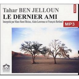 Le Dernier ami / Tahar Ben Jelloun | Ben Jelloun, Tahar (1944-....)