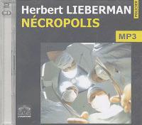 Nécropolis / Herbert Lieberman | Lieberman, Herbert H. (1933-....). Auteur