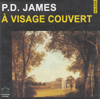 À visage couvert : texte intégral / P.D. James | James, Phyllis Dorothy (1920-....). Auteur