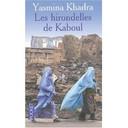 Les hirondelles de Kaboul : texte intégral / Yasmina Khadra | Khadra, Yasmina (1955-....). Auteur