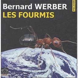 Les fourmis : texte intégral / Bernard Werber, aut. | Werber, Bernard (1961-...). Auteur