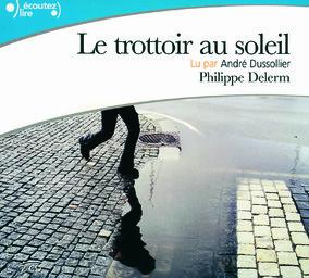 Le trottoir au soleil / Philippe Delerm, aut. | Delerm, Philippe (1950-....)