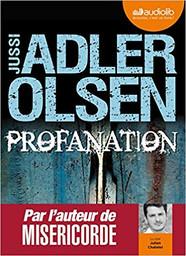 Profanation, la deuxième enquête du département V : texte intégral / Jussi Adler-Olsen | Adler-Olsen, Jussi (1950-....). Auteur