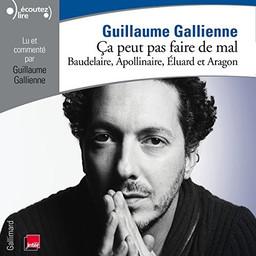 Ça peut pas faire de mal ! : Proust, Hugo et Madame de Lafayette : Lus et commentés par Guillaume Gallienne | Proust, Marcel (1871-1922). Auteur