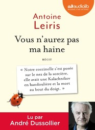 Vous n'aurez pas ma haine : Texte intégral / Antoine Leiris | Leiris, Antoine. Auteur