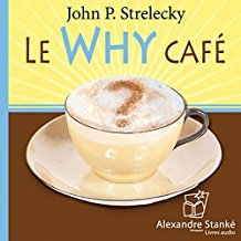 Le Why café / John P. Strelecky | Strelecky John P.. Auteur