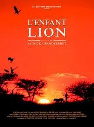 L' enfant lion / Patrick Grandperret, réal. | Grandperret, Patrick. Metteur en scène ou réalisateur