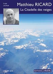 La Citadelle des neiges : Texte intégral / Matthieu Ricard | Ricard, Matthieu (1946-....). Auteur. Narrateur