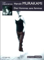 Des hommes sans femme : Texte intégral / Haruki Murakami | Murakami, Haruki (1949-....). Auteur