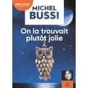 On la trouvait plutôt jolie : Texte intégral / Michel Bussi | Bussi, Michel (1965-....). Auteur