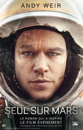 Seul sur Mars : Texte intégral / Andy Weir | Weir, Andy. Auteur
