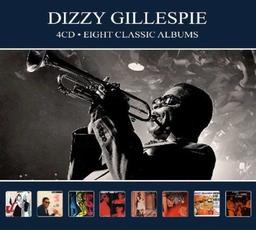 Dizzy Gillespie : eight classic albums / Dizzy Gillespie, trp... [et al.] | Gillespie, Dizzy (1917-1993). Trompette