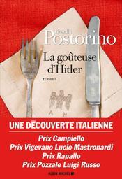 La goûteuse d'Hitler : Texte intégral / Rosella Postorino | Postorino, Rosella. Auteur