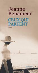 Ceux qui partent / Jeanne Benameur | Benameur, Jeanne (1952-....). Auteur