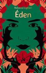 Eden / Rebecca Lighieri | Lighieri, Rebecca (1966-....). Auteur
