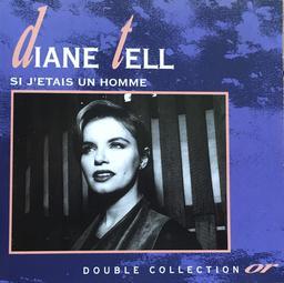 Si j'etais un homme / Diane Tell | Tell, Diane. Chanteur/chanteuse