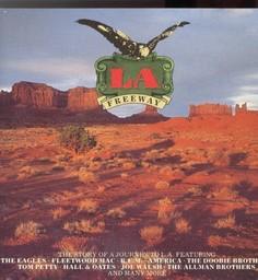 LA freeway : the story of a journey to L. A. / The eagles, Fleetwood Mac, R. E. M., ... [et al.] | Cross, Christopher. Chanteur