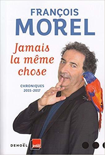 C'est mieux que rien / François Morel | Morel, François (1959-...)